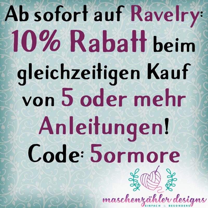 10% Rabatt beim gleichzeitigen Kauf von 5 oder mehr Anleitungen auf Ravelry. Code: 5ormore
