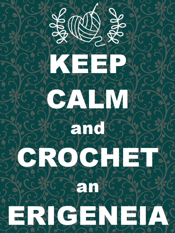 Keep Calm and Crochet an Erigeneia