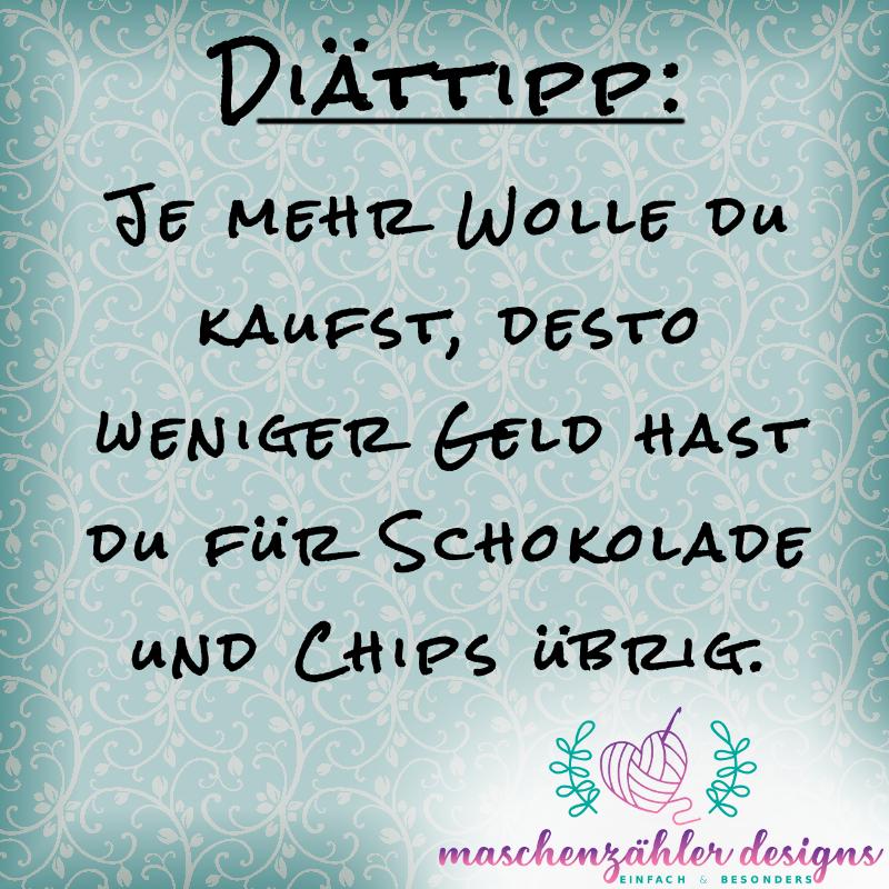 Diättipp: Je mehr Wolle du kaufst, desto weniger Geld hast du für Schokolade und Chips übrig.