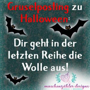 Gruselposting zu Halloween: Dir geht in der letzten Reihe die Wolle aus!