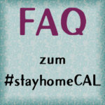 FAQ zum #stayhomeCAL