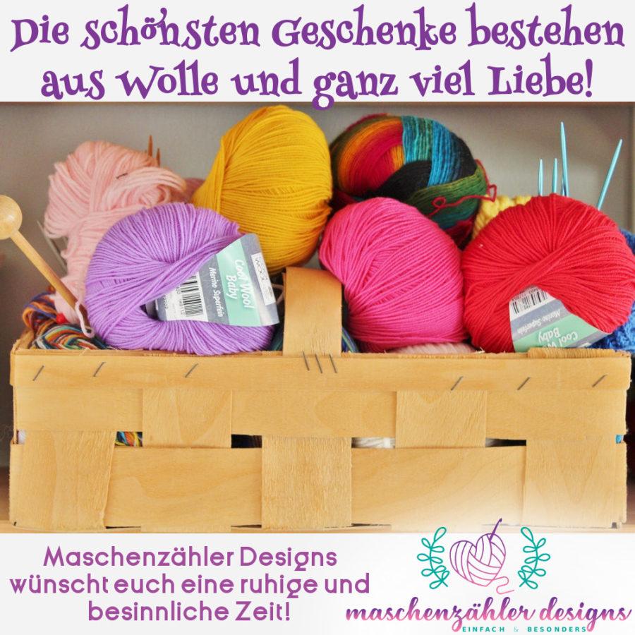 Die schönsten Geschenke bestehen aus Wolle und ganz viel Liebe! - Maschenzähler Designs wünscht euch eine ruhige und besinnliche Zeit!
